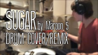 Sugar by Maroon 5 - Drum Cover/Remix by Michael Seager (Incompatible w/iPhone 6)