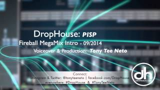 DropHouse: Intro for PISP Fireball Megamix American (09-14)  #tonyteeneto #DropHouse