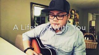 Original Song   A Lifetime With You