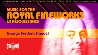 George Fredrich Handel: Music for the Royal Fireworks, La Réjouissance (Rejoice) Synthesized