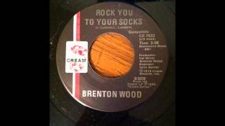 Brenton Wood - Rock You To Your Socks 45rpm