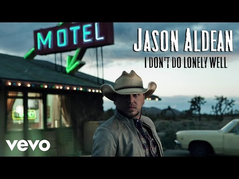 jason-aldean-i-dont-do-lonely-well-audio-only-jasonaldeanvevo