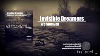 Invisible Dreamers - We Survived