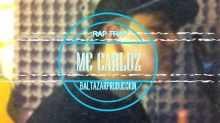 RAP TRAP PARA LOS ENVIDIOSOS MC CARLOZ ツ ❤ 2017