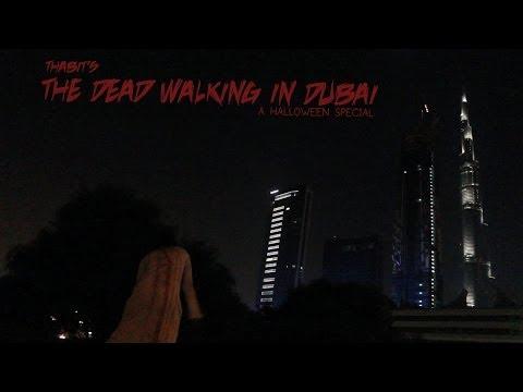 The Dead Walking in Dubai | الاموات يمشون في دبي