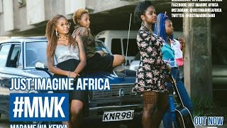 Just Imagine Africa- Madame Wa Kenya(4K Official Video)