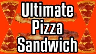Ultimate Pizza Sandwich - Epic Meal Time