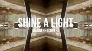 shine a light - banners (cover)
