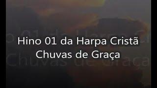 Hino 01 da Harpa Cristã - Chuvas de Graça