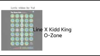 Line X Kidd King - O-Zone (Prod by Nowhere)  [Lyrics]