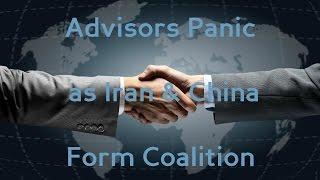 Advisors Panic as Iran & China Form Coalition pt1