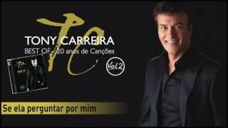 Tony Carreira - Se ela perguntar por mim