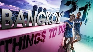 21 Amazing Things To Do In Bangkok, Thailand กรุงเทพมหานคร (ADITL EP74)