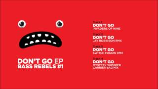Invaders Of Nine (Dont Go) Original Mix