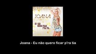 Joana - Eu não quero ficar p´ra tia (Lyric video)