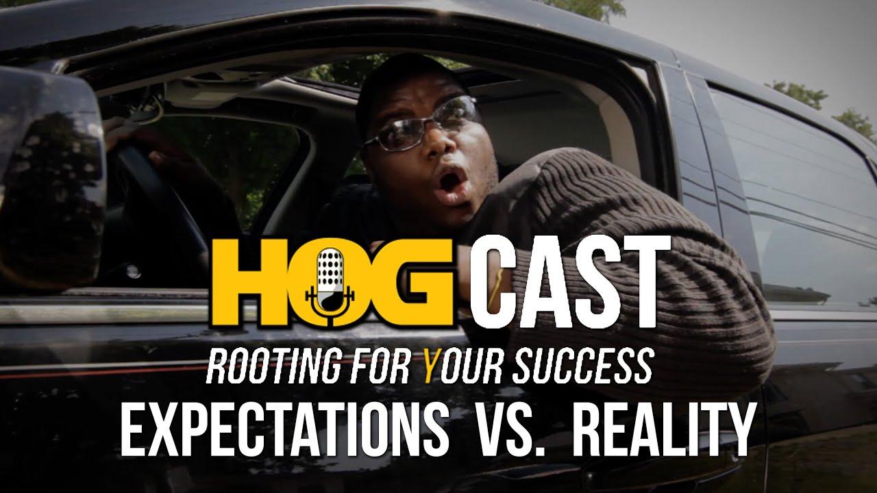 HOG Cast - Expectations vs Reality