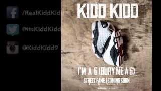 Kidd Kidd - I'm A G (Bury Me A G)