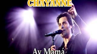 """CHAYANNE """"Ay Mamá"""""""