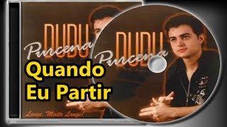 Dudu Purcena - Quando Eu Partir