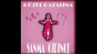 Güzel Gazalina   Sanma Gidince Offical Audio