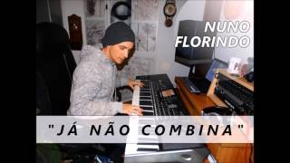 Já não combina - Nuno Florindo Anna Joyce Cover