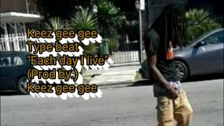 """Keez gee gee - Type beat (Instrumental) """"Each day I live"""" (Prod by.) Keez gee gee"""