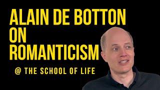 Alain de Botton on Romanticism