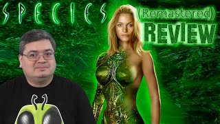 Species Movie Review   Remastered