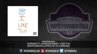 Carnage Ft. ILoveMakonnen - I Like Tuh [Instrumental] (Prod. By Dj Carnage) + DOWNLOAD LINK