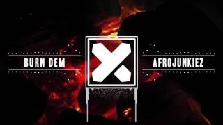 Afrojunkiez - Burn Dem (Original Mix)