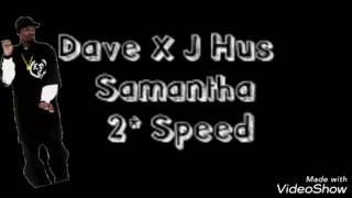 Dave X J Hus - Samantha