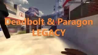 Deadbolt & Paragon Legacy