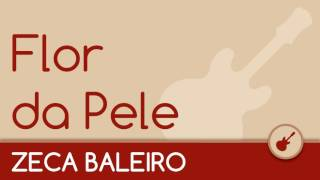 Zeca Baleiro - Flor da Pele [Acústico Violão]