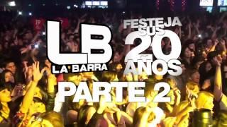 La Barra 20 años PARTE 2