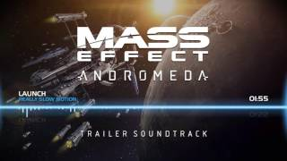 Mass Effect Andromeda: Trailer Soundtrack - Launch (Really Slow Motion)