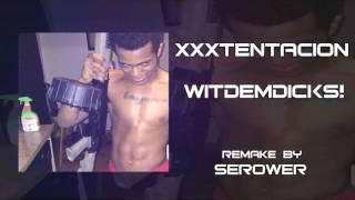 XXXTENTACION - WITDEMDICKS! INSTRUMENTAL (PROD.SEROWER)