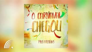 Mestrinho - O Carnaval Chegou