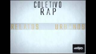 ColetivoRAP - Relatos Urbanos (prod. Underapz)