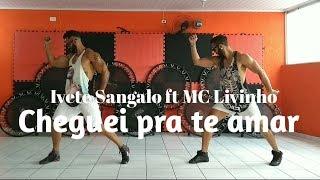 Cheguei pra te amar - Ivete Sangalo ft. MC Livinho | Coreografia Bom Balanço Fit
