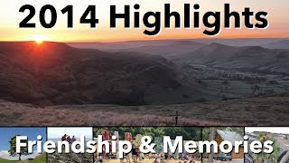 2014 Highlights - Friendship & Memories