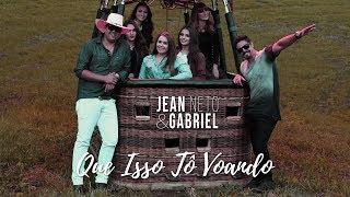 Jean Neto & Gabriel - Que Isso Tô Voando (Clipe Oficial)