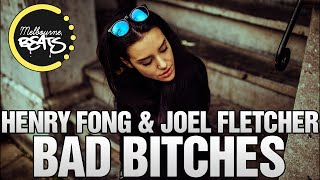 Henry Fong & Joel Fletcher Ft. Savage - Bad Bitches (Original Mix)