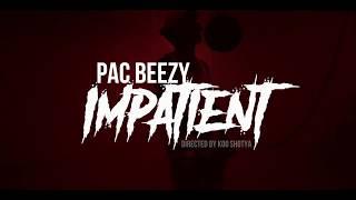 Pac Beezy - Impatient (Official Music Video)