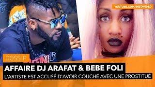 """Affaire:  DJ Arafat et """"Beebe Foolie"""" ▸ Les 2 protagonistes se prononcent sur l'affaire"""