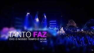 Luan Santana - Tanto Faz - (DVD O Nosso Tempo é hoje)