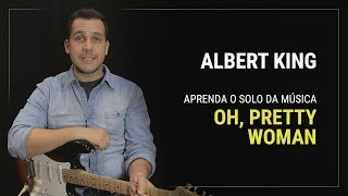 "Aprenda o solo de ""Oh, Pretty Woman"" de Albert King"