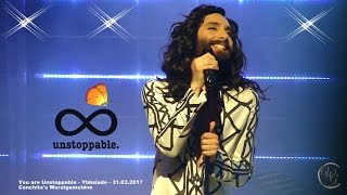 You are Unstoppable - Conchita Wurst - Stadthalle Ybbs - 31.03.2017