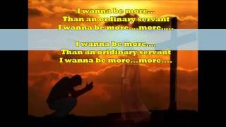 I Wanna Be More with Lyrics