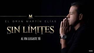Al Fin Llegaste Tú - Martin Elias (Letra)