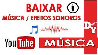 Como baixar música efeitos sonoros da Biblioteca do Youtube Atribuição - Dicas Para Youtubers